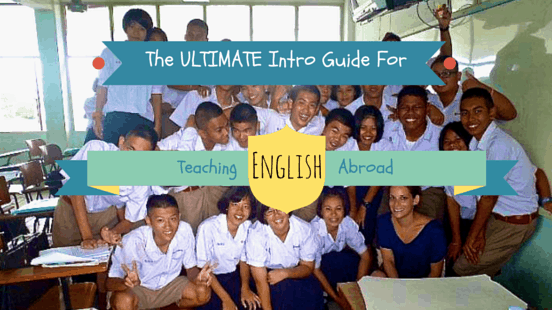 The Ultimate Intro Guide for Teaching English Abroad