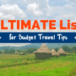 The Ultimate List for Budget Travel Tips
