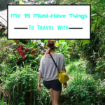 My 15 Must-Have Things to Travel With