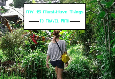 15 must-have things To Travel With