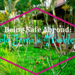 Being Safe Abroad: For the Solo Female Traveler