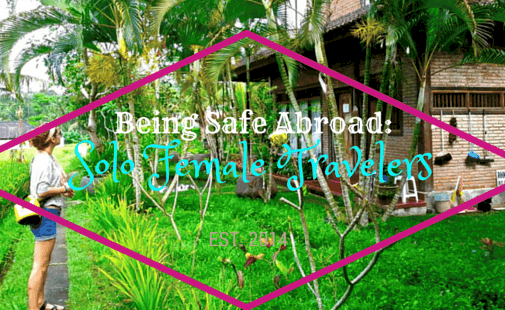Being Safe Abroad Solo Female Traveler
