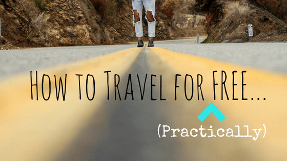 How to Travel the World for Free (Almost): A Guide to Traveling for Free