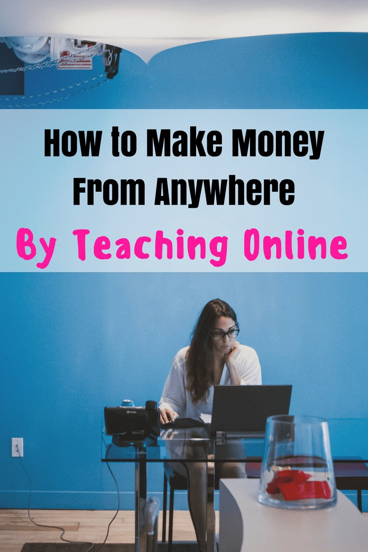 How to Teach Online and Make Money From Anywhere, how to make money online
