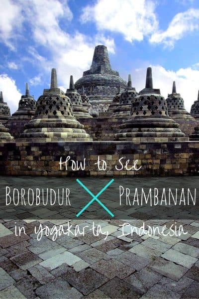 How to See Borobudur and Prambanan in Yogakarta, Indonesia