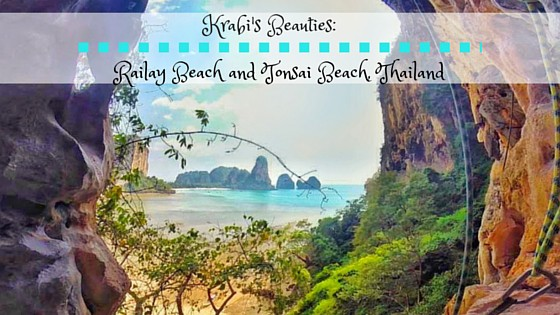 Krabi's Beauties: Railay Beach and Tonsai Beach, Thailand