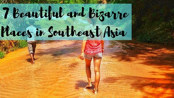 beautiful and bizarre in southeast asia