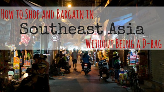 How to Shop and Bargain in southeast asia