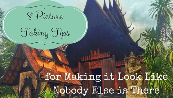 8 Picture Taking Tips for Making it Look Like Nobody Else is There