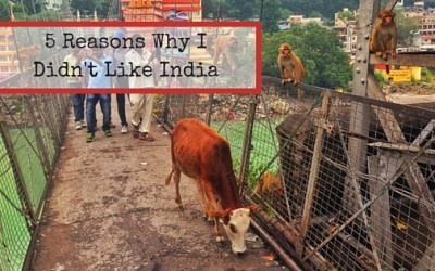 5 Reasons Why I Didn't Like India