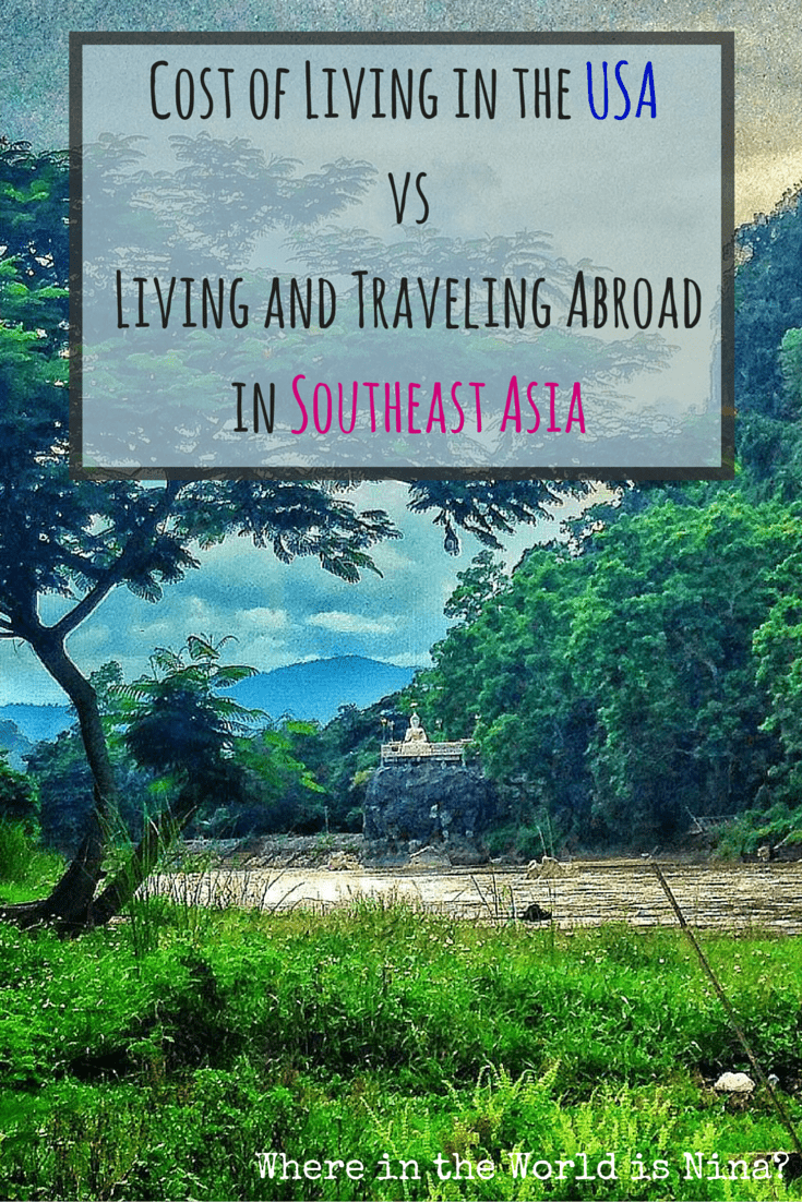 Cost of Living in the USA vs Living and Traveling Abroad in Southeast Asia