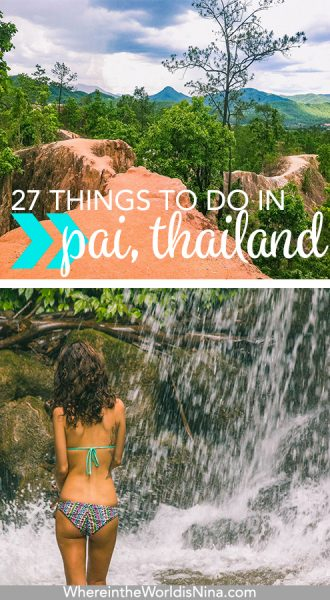 27 Things to Do in Pai, Thailand + Where to Eat and Sleep