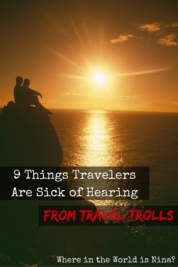 9 Things Travelers Are Sick of Hearing