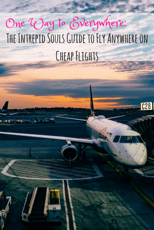 One Way to Everywhere: The Intrepid Souls Guide to Fly Anywhere on
