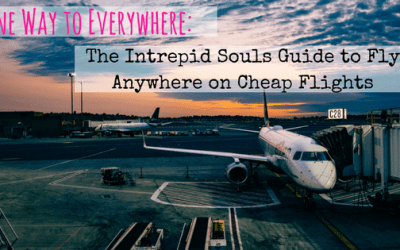 One Way to Everywhere: The Intrepid Souls Guide to Fly Anywhere on Cheap Flights