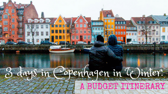 3 Days in Copenhagen in Winter: A Budget Itinerary