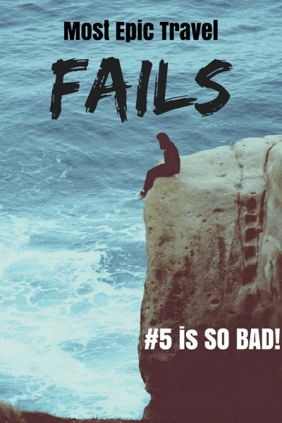 most epic travel fails