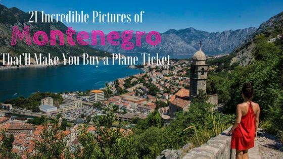 21 Incredible Pictures of Montenegro That'll Make You Buy a Plane Ticket