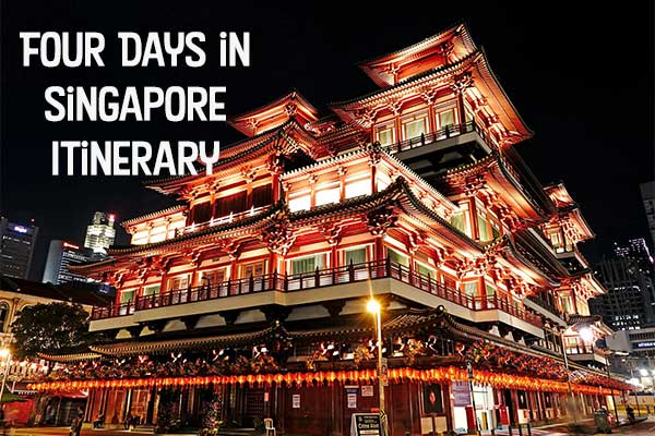Four Days in Singapore Itinerary – Let's Experience it All!