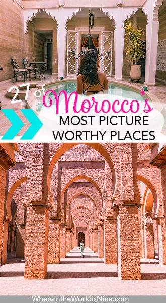 27 of the Most Photogenic Places to Visit in Morocco | Where in the World is Nina?