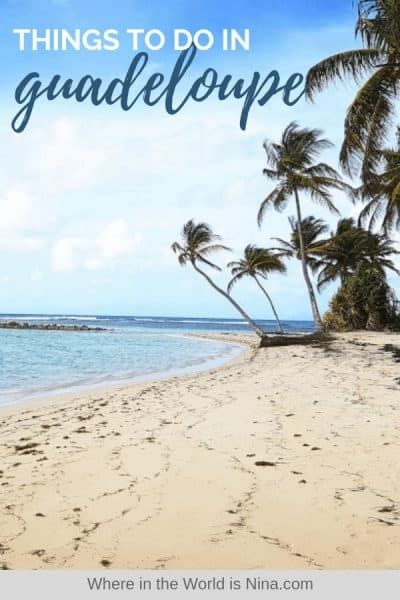 Best Things to Do in Guadeloupe On An Adventurous 4 Days Itinerary