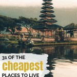 31 of the Cheapest Places to Live in the World