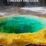 Yellowstone National Park Itinerary and Guide
