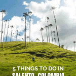 Best Things to do in Salento, Colombia